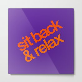Sit Back & Relax - Grape Metal Print