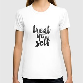 Treat Yo Self black and white monochrome typography poster design bedroom wall art home room decor T-shirt