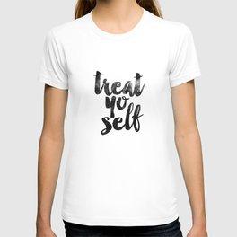 Treat Yo Self black and white monochrome typography poster design bedroom wall art home room decor T-shirt
