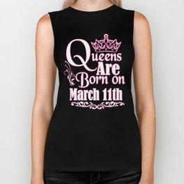 Queens Are Born On March 11th Funny Birthday T-Shirt Biker Tank