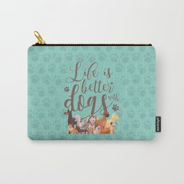 Life is better with dogs Carry-All Pouch