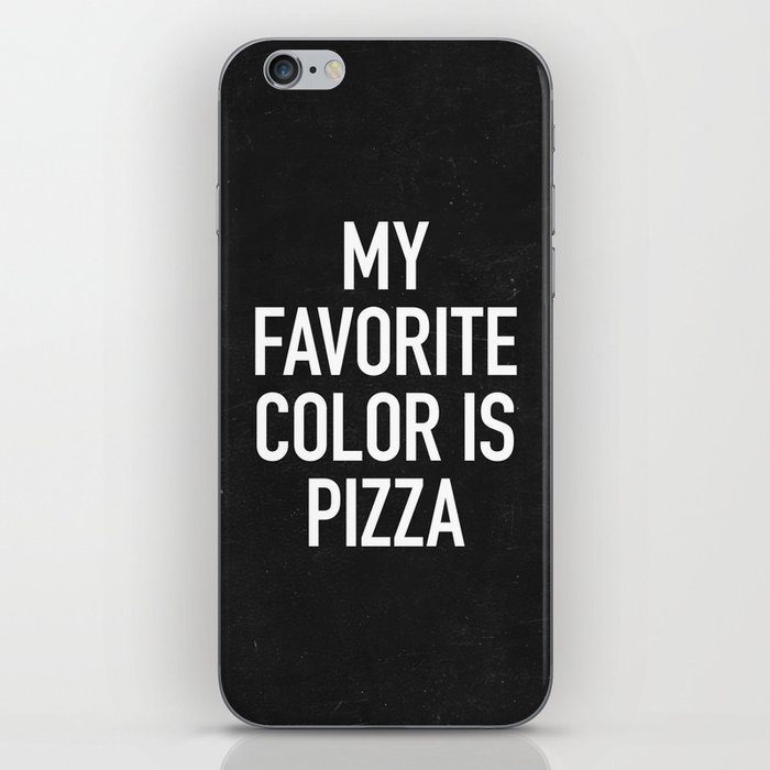 My Favorite Color is Pizza iPhone Skin