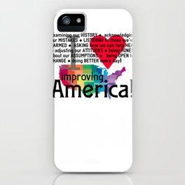 Improving America  iPhone Case