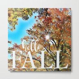Hello Fall! Metal Print