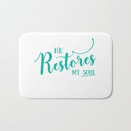 Christian,Bible Quote,He restores my soul Bath Mat