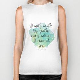 I will walk byfaith even when I cannot see. 2 Corinthians 5:7 Biker Tank