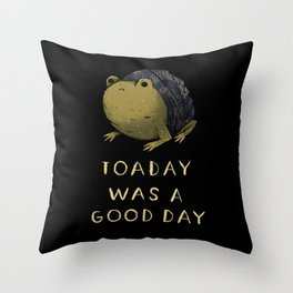 toaday was a good day Throw Pillow