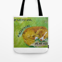 Little Dog, A Heartbeat At My Feet Tote Bag