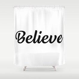 Motivational Words & Inspirational Sayings - Believe - Minimal Art Shower Curtain