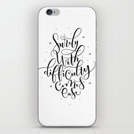 surely with difficulty comes ease iPhone Skin