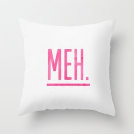 Meh Fuck Watercolor Brushstroke Calligraphy Typography Pink Throw Pillow
