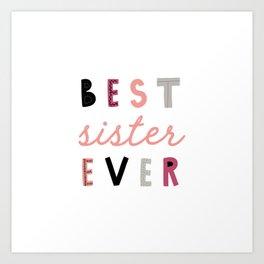 Best Sister Ever Art Print