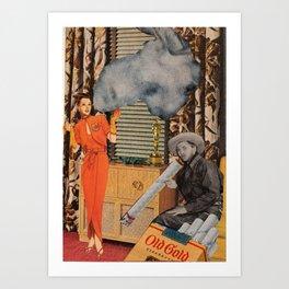 smoke that cigarette! Art Print