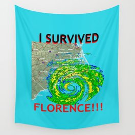I Survived Hurricane Florence!!! Wall Tapestry