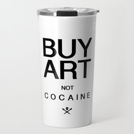 Buy Art Not Cocaine (black) Travel Mug
