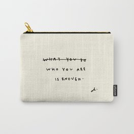 Who You Are Is Enough Carry-All Pouch
