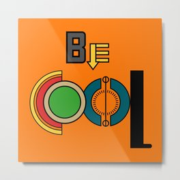 Be Cool (Orange) Metal Print