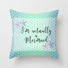 I'm actually a Mermaid - Mermaid Scales Throw Pillow