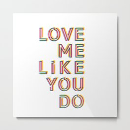 Love me like you do Metal Print
