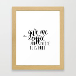 Give me coffee and no one gets hurt, Print Poster,Inspiration Decor Instant Download Framed Art Print