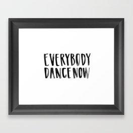 Everybody Dance Now Framed Art Print