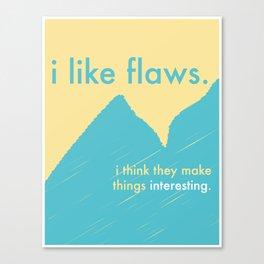 I Like Flaws Canvas Print