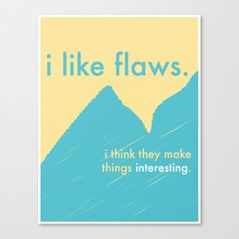 I Like Flaws Canvas Print