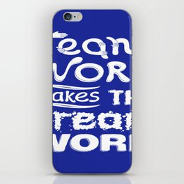 Team Work makes the dream work Inspirational Motivational Quote typography Design iPhone Skin