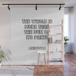 The whole is more than the sum of its parts - Aristotle Wall Mural