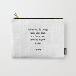 Rumi Inspirational Quotes - Do things from your soul Carry-All Pouch