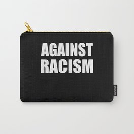 Against Racism Against Racism Human Rights Carry-All Pouch