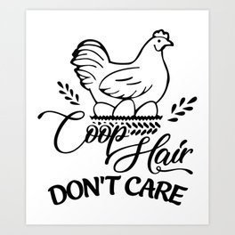 coop hair don't care chicken Art Print