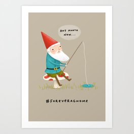 Forever a Gnome 3 Art Print