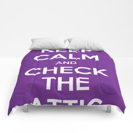 KEEP CALM AND CHECK THE ATTIC Comforters