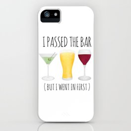 I Passed The Bar (But I Went In First) iPhone Case