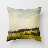 not all who wander are lost Throw Pillows featuring not all those who wander are lost by Sybille Sterk