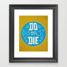 Do or Die Framed Art Print