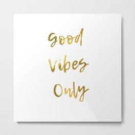 Good Vibes Only Metal Print