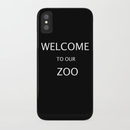 WELCOME TO OUR ZOO iPhone Case