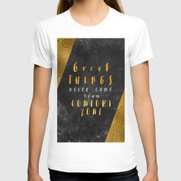 Great things never came from comfort zone #motivationialquote T-shirt