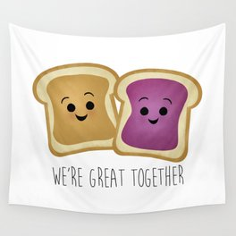 We're Great Together - Peanut Butter & Jelly Wall Tapestry