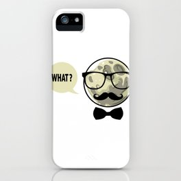 Moon - What? iPhone Case