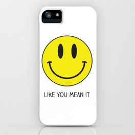 Smile like you mean it iPhone Case
