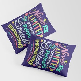 Never be limited Pillow Sham