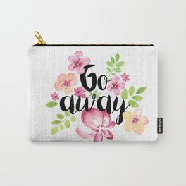 Go Away Carry-All Pouch