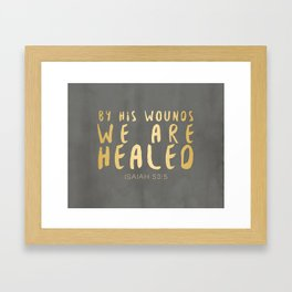 By His Wounds We Are Healed Scripture Art Framed Art Print