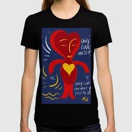 Only Love Matters Street Art Graffiti T-shirt