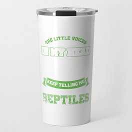 The Little Voice In My Head Reptiles Reptilia Reptilian Cold Blooded Animal Gift Travel Mug