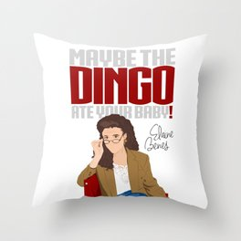 Maybe the Dingo Ate Your Baby! Throw Pillow