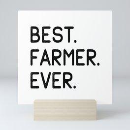 Best Farmer Ever Mini Art Print